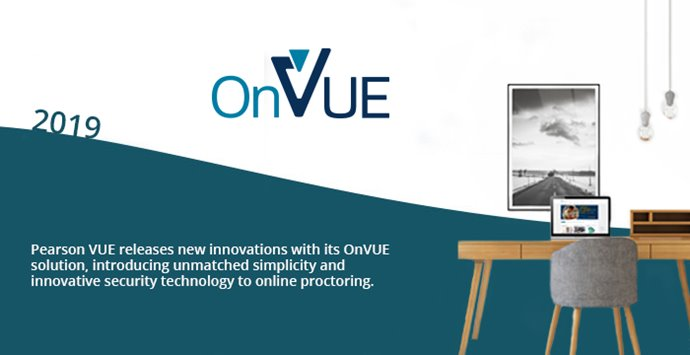 2019: Pearson VUE releases new innovations with its OnVUE solution, introducing unmatched simplicity and innovative security technology to online proctoring.