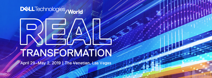 Dell Technologies World, Real Transformation, April 29-May 2, 2019, The Venetian, Las Vegas
