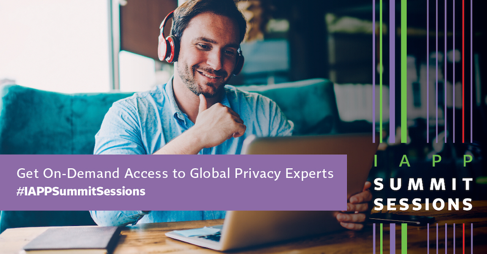 IAPP Summit Sessions: Get On-Demand Access to Global Privacy Experts