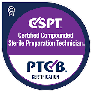 CSPT, Certified Compounded Sterile Preparation Technician, PTCB Certification
