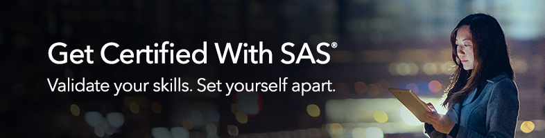Get Certified with SAS. Validate your skills. Set yourself apart