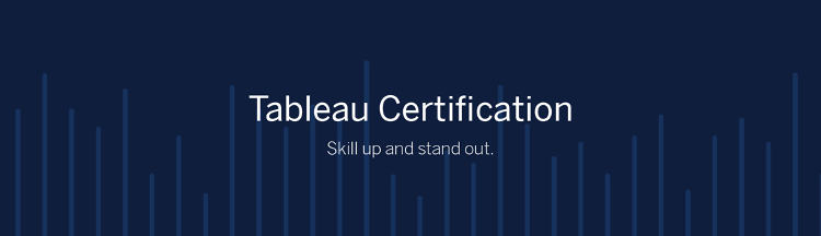 Tableau Certification: Skill up and stand out