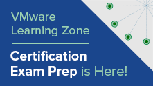 VMWare Learning Zone: Certification Exam Prep is Here!