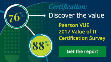 Certification: Discover the value - Pearson VUe 2017 Value of IT Certification Survey